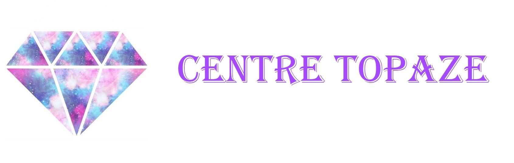 Centre Topaze